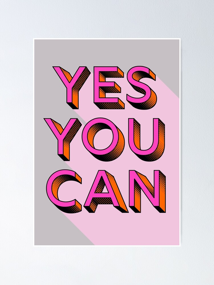 Yes You Can Modern Typography Poster By Showmemars Redbubble