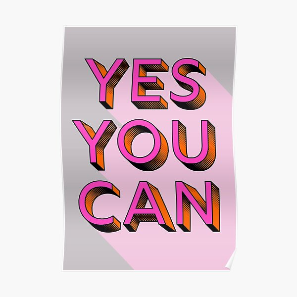 yes you can - modern typography Poster