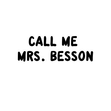 Call Me Mrs. Besson by amandamedeiros