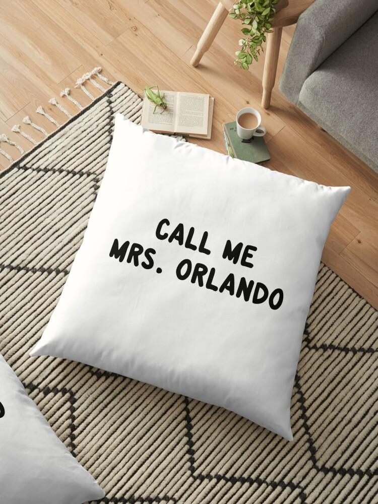 'Call Me Mrs  Orlando' Floor Pillow by amandamedeiros