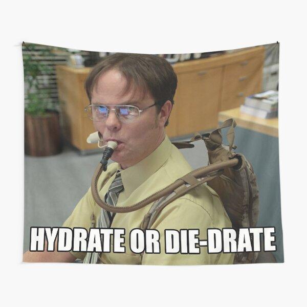 Hydrate or die-drate Tapestry