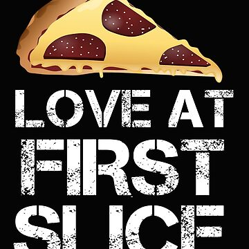 Love At First Slice Funny Pizza Gift For Pizza Lover by Kiwi-Tienda2017