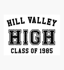 Hill Valley High School Class of 1985 Artwork, Tshirts, Bags, Posters, Mwn, Women, Youth Photographic Print