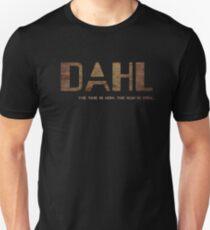 DAHL- THE TIME IS NOW. THE GUN IS DAHL. (MANUFACTURER LINE) Unisex T-Shirt