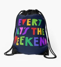 Weekend Every Day Drawstring Bag