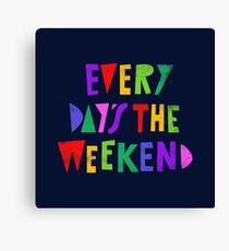 Lienzo Fin de semana todos los días