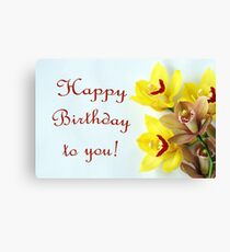 Happy Birthday with Orchids Canvas Print
