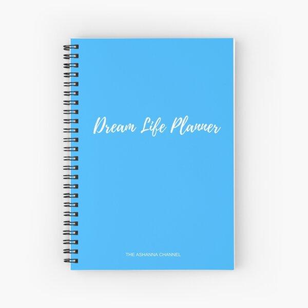 Dream Life Planner Blue  Spiral Notebook