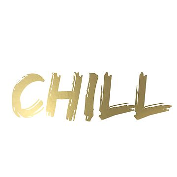 CHILL by Designs111