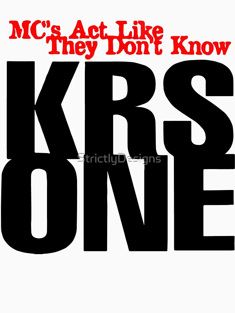 KRS One - Mcs Act like they don't Know by StrictlyDesigns