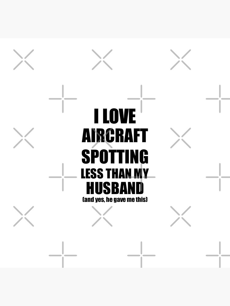 Aircraft Spotting Wife Funny Valentine Gift Idea For My Spouse From Husband I Love von FunnyGiftIdeas