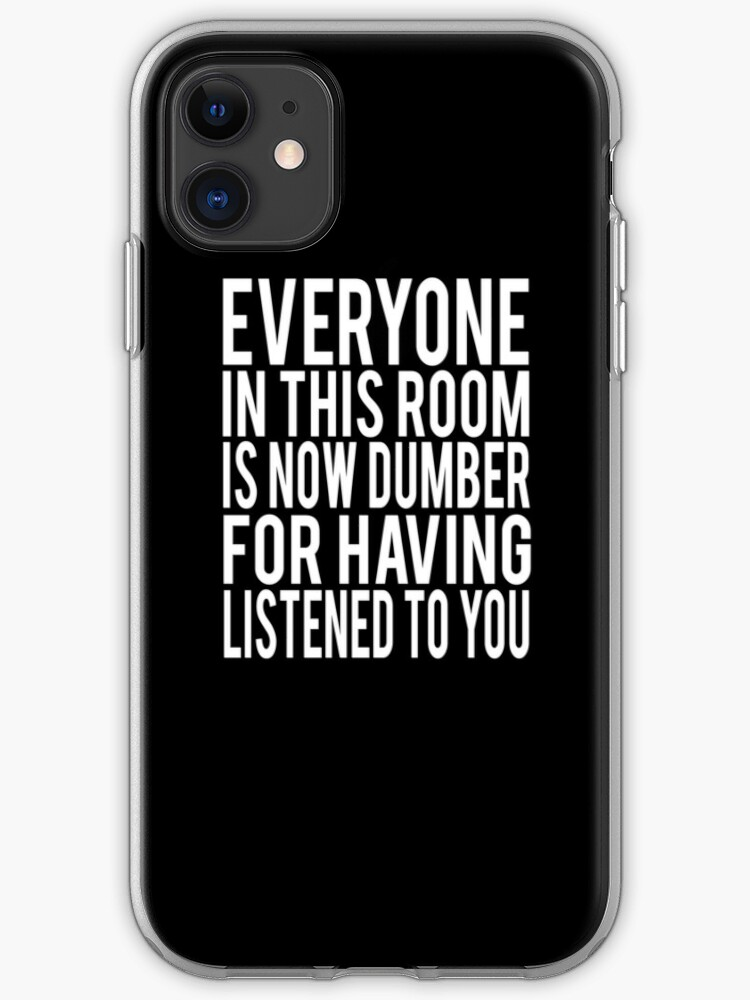 Everyone In This Room Is Now Dumber Billy Madison Quote Iphone Case By Everything Shop