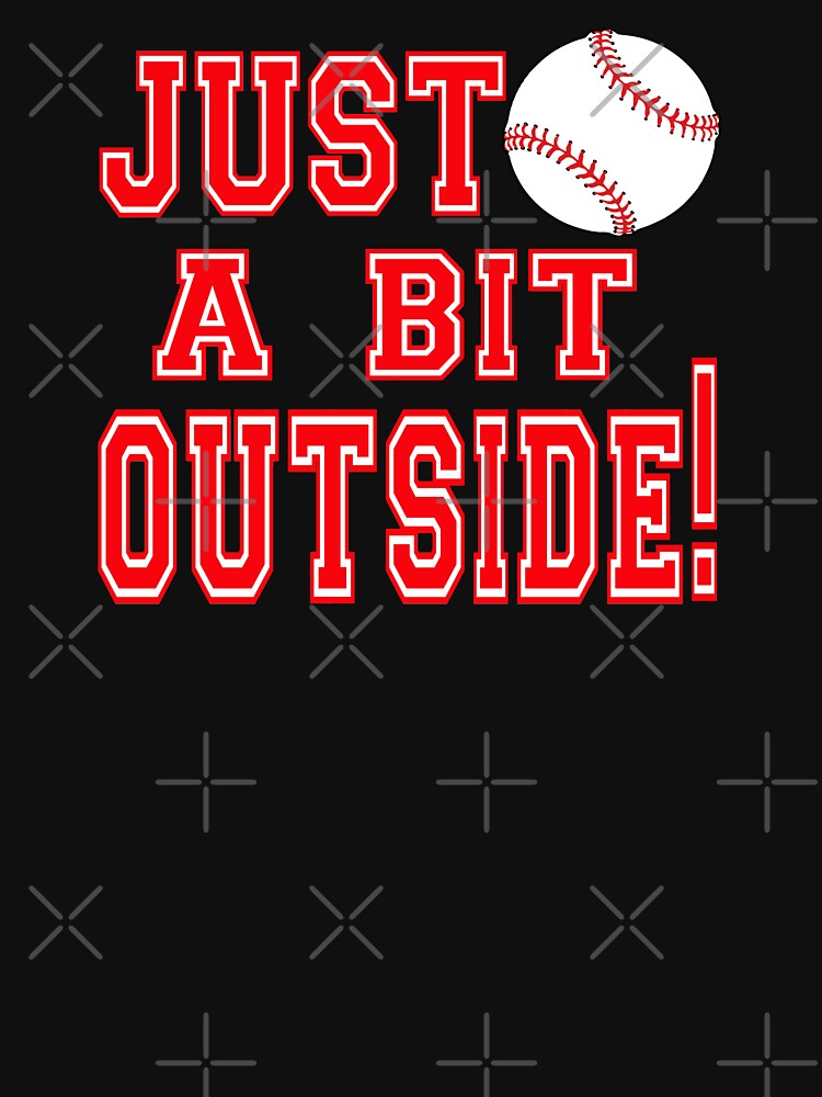 Just A Bit Outside Major League Movie Quote Unisex T Shirt By