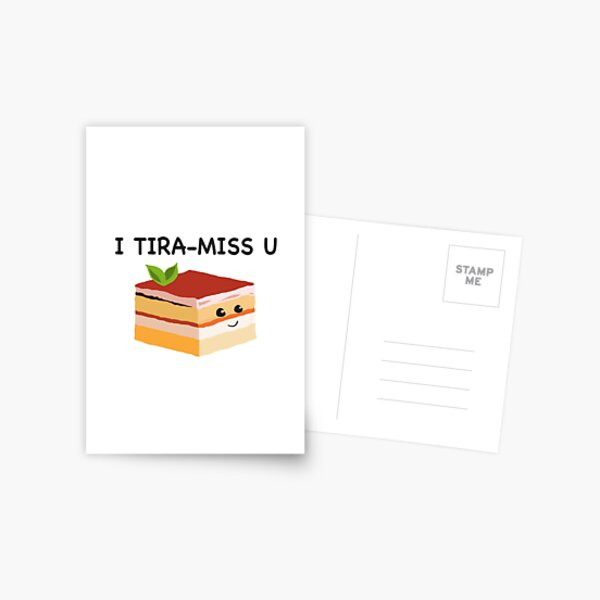 I Tira-Miss U (Funny Lame Cute Pun) Postcard