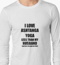Ashtanga Yoga Wife Funny Valentine Gift Idea For My Spouse From Husband I Love Long Sleeve T-Shirt