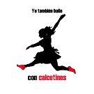 «Yo también bailo con calcetines» de PlatArtistic