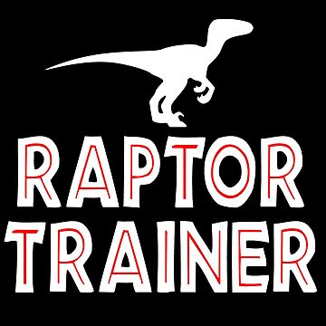 Raptor Trainer by everything-shop