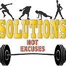 SOLUTIONS not excuses, workout, running by BodyIllumin