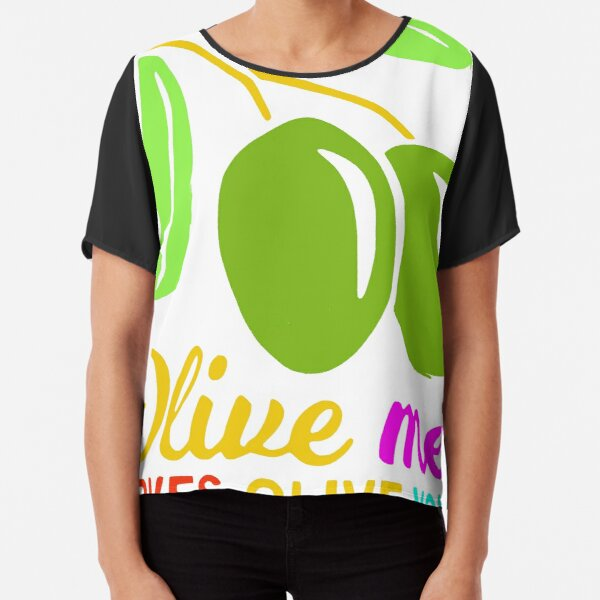 Olive Me Love Olive You Foodie Funny Quote Chiffon Top