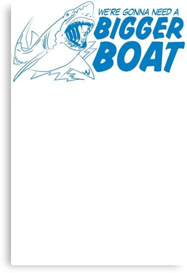 Bigger Boat Funny TShirt Epic T-shirt Humor Tees Cool Tee by maikel38