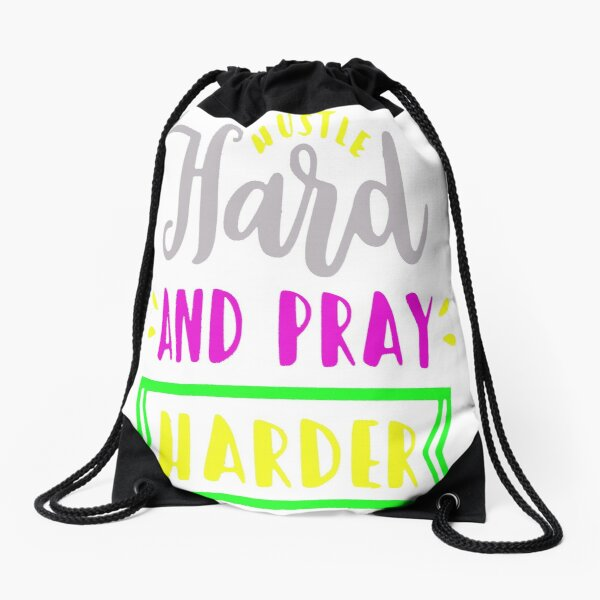 Hustle Hard and Pray Harder motivational quote Drawstring Bag