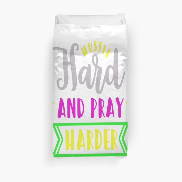 Hustle Hard and Pray Harder motivational quote Duvet Cover