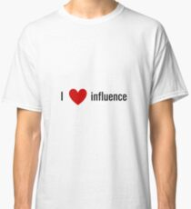 influence Classic T-Shirt