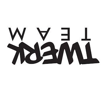 TWERK Team by themarvdesigns