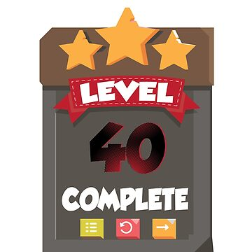 Level 40th Complete Birthday Quote T-Shirt by mia1949