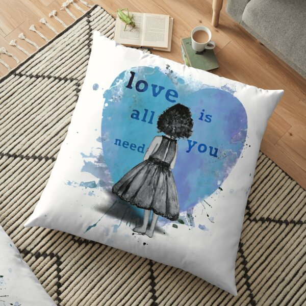 Love is all you need Heart with girl Floor Pillow