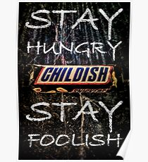 Stay hungry - stay foolish. Painting by Brian Vegas Poster