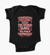 Valentine's Day Reason So Many People Born In November One Piece - Short Sleeve