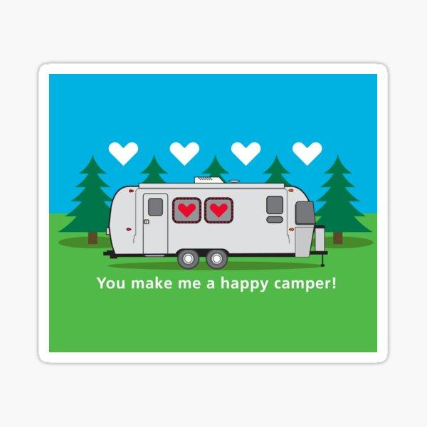 You make me a happy camper! Sticker