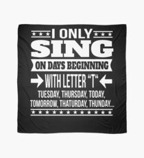 Singing Lover Funny Saying Gift  Scarf