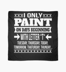 Painting Lover Funny Saying Gift  Scarf