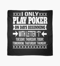 Poker Player Funny Saying Gift  Scarf