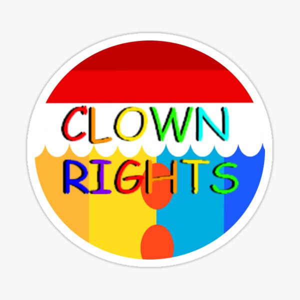 Clown rights sticker!!! Sticker