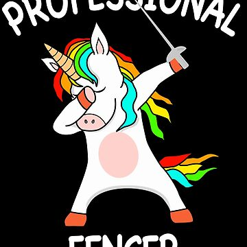 Funny Professional Fencer Fencing Dabbing Unicorn by Mmastert