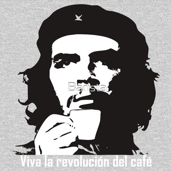 TShirtGifter presents: Viva la revolucion del cafe!