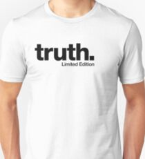 truth. {Limited Edition} T-Shirt