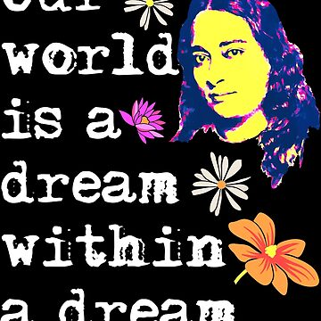 Our World Is A Dream Within A Dream | Paramahansa Yogananda by ctaylorscs