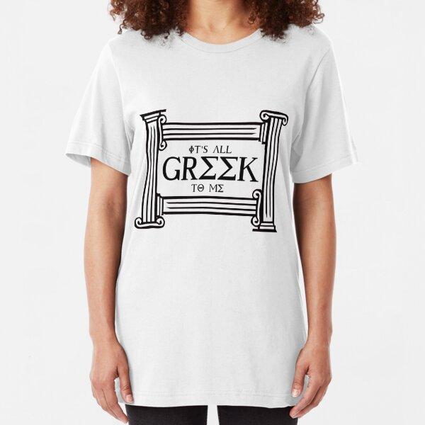 It's all Greek to me Slim Fit T-Shirt