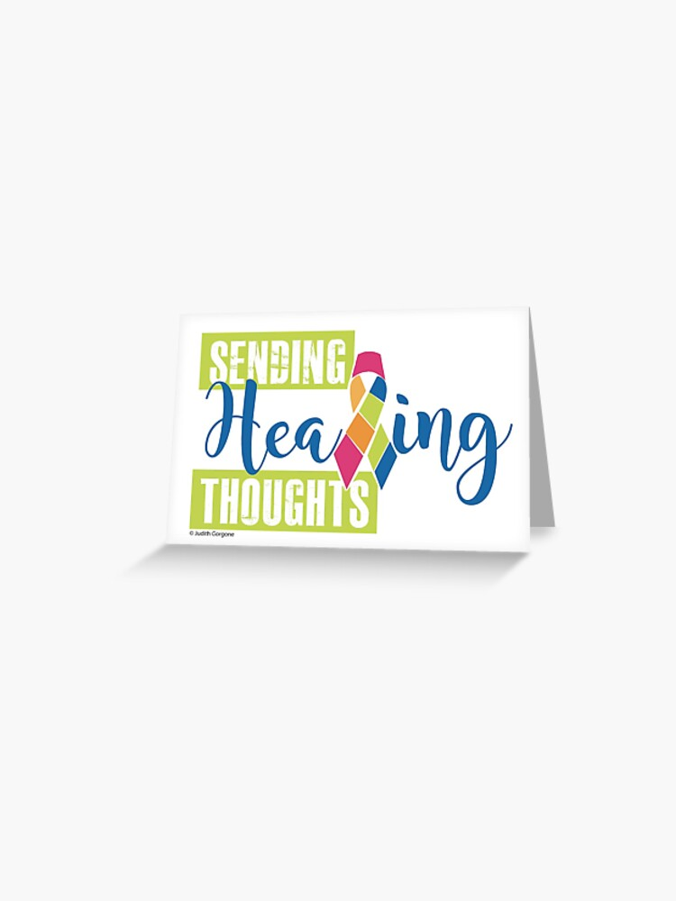 Sending Healing Thoughts For Cancer Hope Health And Wishes For Patient Or Survivor Heartfelt Message Greeting Card By Judithdesigns Redbubble