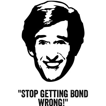 "Alan Partridge ""Bond"" Quote by ComedyQuotes"