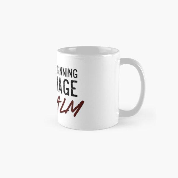 You Are Beginning to Damage My Calm Classic Mug