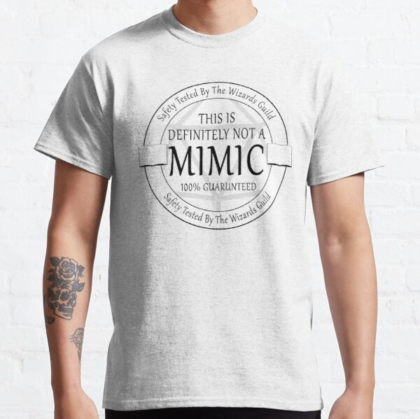 """""""Safety Tested For Mimics"""" by the Wizard's Guild Classic T-Shirt"""