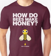 Honey To The Bee Unisex T-Shirt