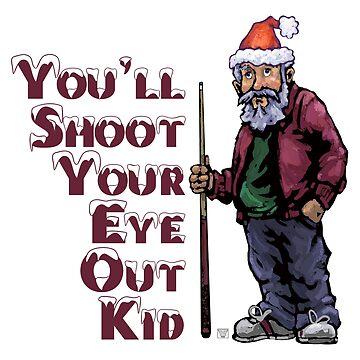 Pool Guru You'll Shoot Your Eye Out  by ImagineThatNYC