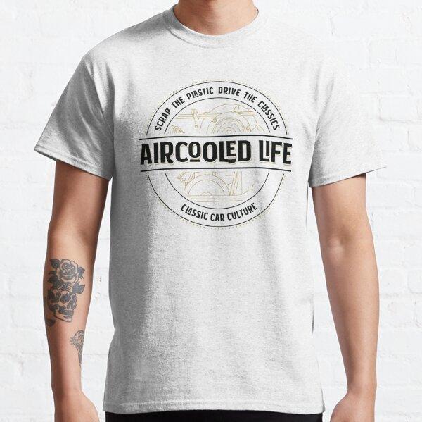 Scrap the plastic drive the classics - Aircooled Life - Classic Car Culture Classic T-Shirt
