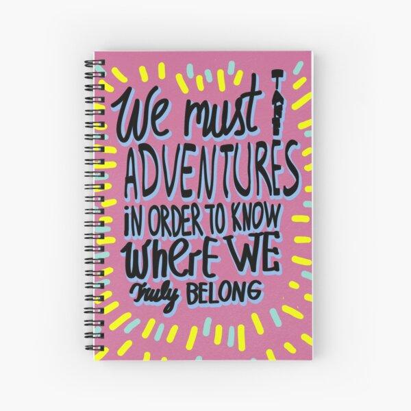 We Must take adventures Spiral Notebook